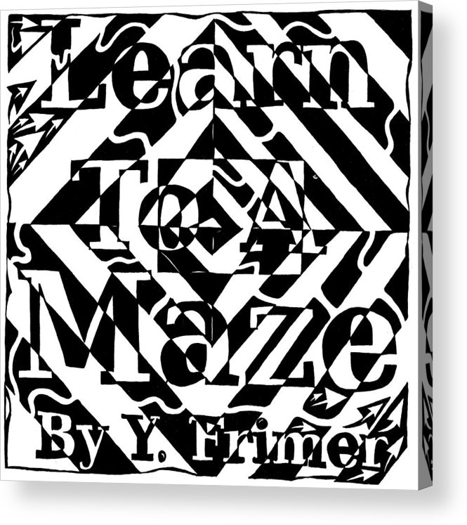 Learn To A Maze Acrylic Print featuring the drawing Learn To A Maze Book Cover 1 by Yonatan Frimer Maze Artist