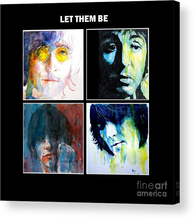 The Beatles Acrylic Print featuring the painting Let Them Be by Paul Lovering