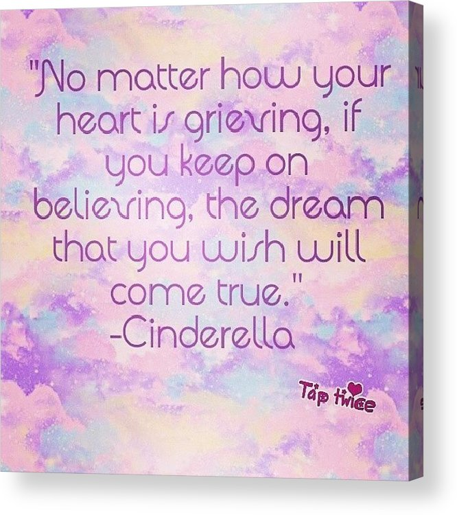 Disney Princess Cinderella Quotes Acrylic Print By Zieng Lish