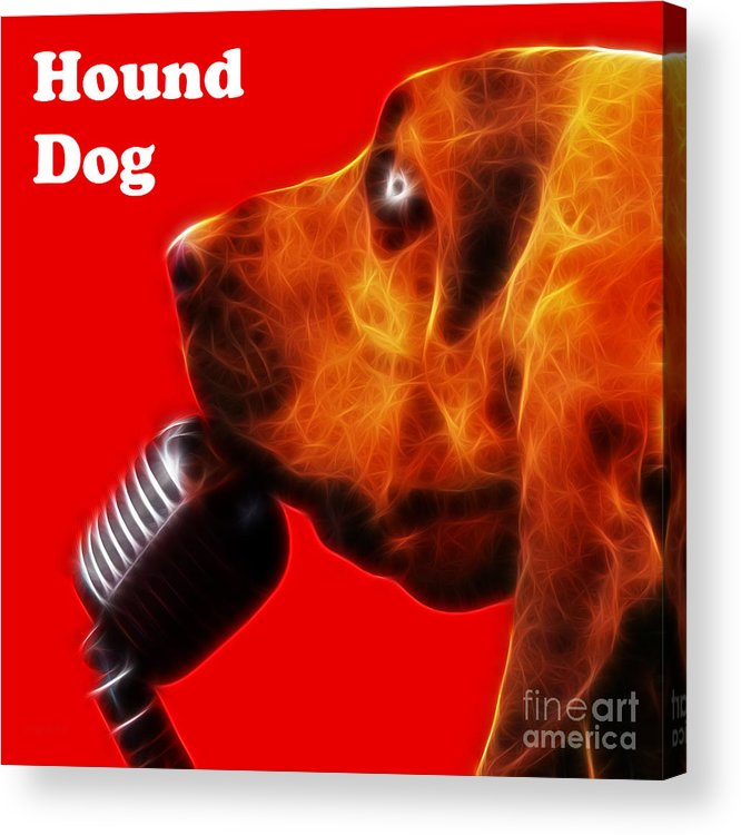 Animal Acrylic Print featuring the photograph You Ain't Nothing But A Hound Dog - Red - Electric - With Text by Wingsdomain Art and Photography
