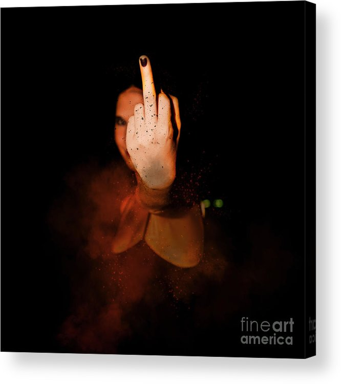 Up Yours Acrylic Print featuring the photograph An Obscene Hand Sign by Humourous Quotes