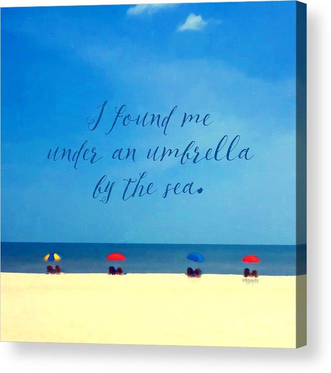 23a2c19a26 Beach Umbrellas Inspirational Seashore Quote Acrylic Print