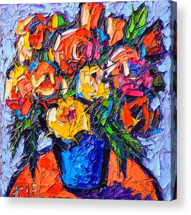 Colorful Wild Roses Abstract Flowers Modern Impressionist Impasto Oil Painting By Ana Maria Edulescu Acrylic Print