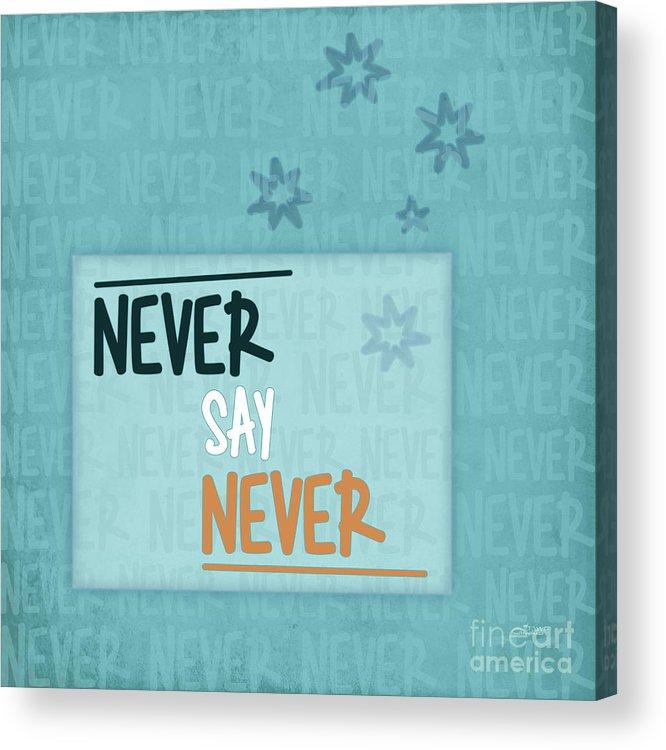 Fine Acrylic Print featuring the digital art Never Say Never by Jutta Maria Pusl