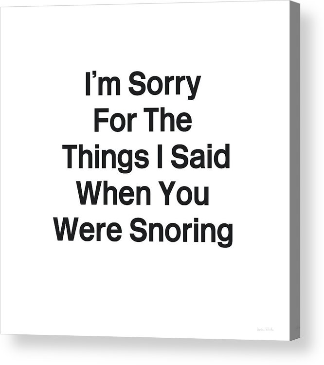 Sleep Acrylic Print featuring the digital art You Were Snoring- Art By Linda Woods by Linda Woods