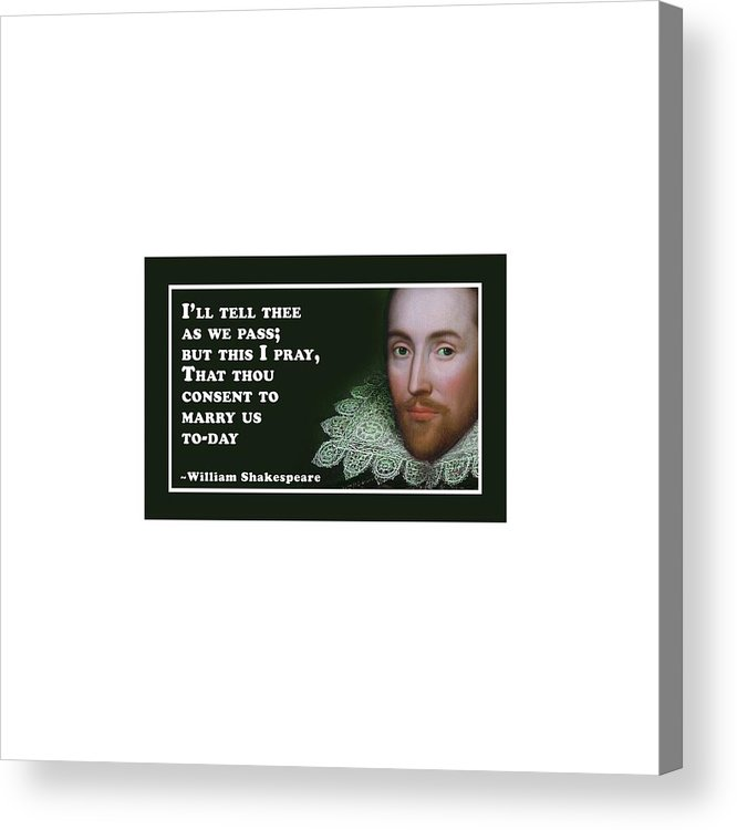 I'll Acrylic Print featuring the digital art I'll Tell Thee #shakespeare #shakespearequote by TintoDesigns