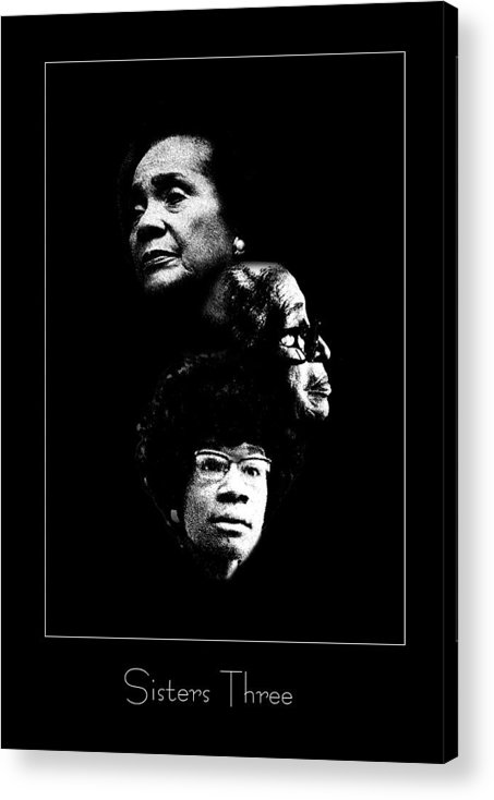Civil Right Acrylic Print featuring the photograph Sisters Three by Richard Gordon