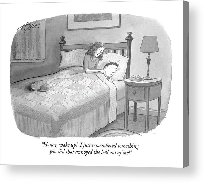 Marriage Relationships Couple Asleep Bedroom Problems  (woman Waking Up Her Husband In Bed. ) 122183 Hbl Harry Bliss Acrylic Print featuring the drawing Honey, Wake Up! I Just Remembered Something by Harry Bliss