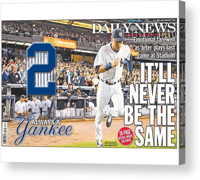 American League Baseball Acrylic Print featuring the photograph Daily News Front Page Wrap Derek Jeter by New York Daily News