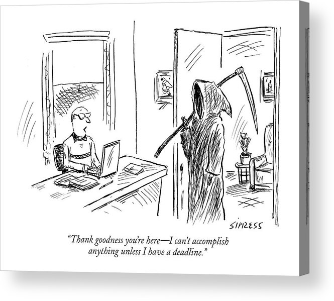 Grim Reaper Writers Death Motivation  (man At Computer Talking To Grim Reaper.) 120214 Dsi David Sipress Acrylic Print featuring the drawing Thank Goodness You're Here - I Can't Accomplish by David Sipress