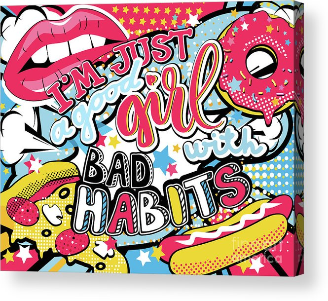 Pizza Acrylic Print featuring the digital art Good Girl Bad Habits Fasr Food Pop Art by Spacewo