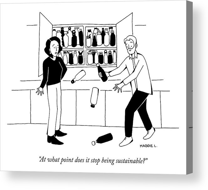 """""""at What Point Does It Stop Being Sustainable?"""" Reusable Acrylic Print featuring the drawing Stop Being Sustainable by Maggie Larson"""