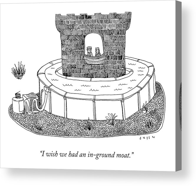 I Wish We Had An In-ground Moat. Acrylic Print featuring the drawing An In-Ground Moat by Justin Sheen