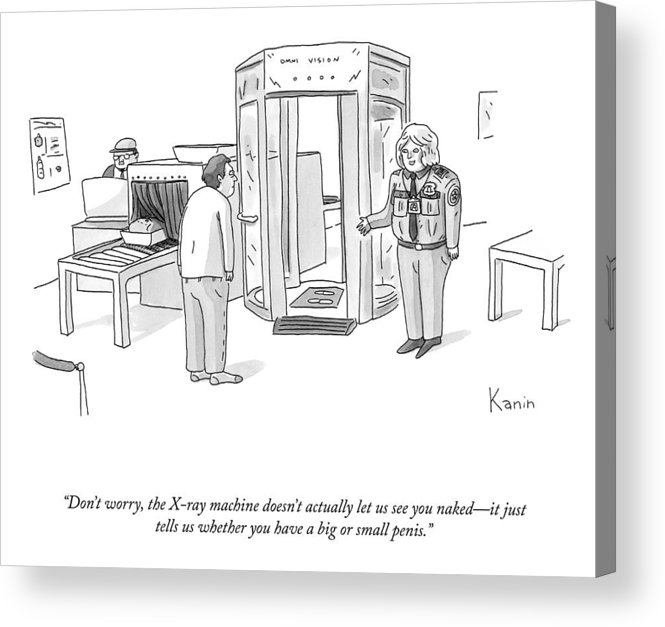 """""""don't Worry—the X-ray Machine Doesn't Actually Let Us See You Naked Acrylic Print featuring the drawing The X-ray Machine by Zachary Kanin"""