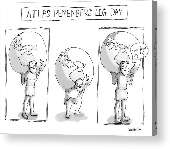 Atlas Remembers Leg Day Acrylic Print featuring the drawing Atlas Remembers Leg Day by Maddie Dai