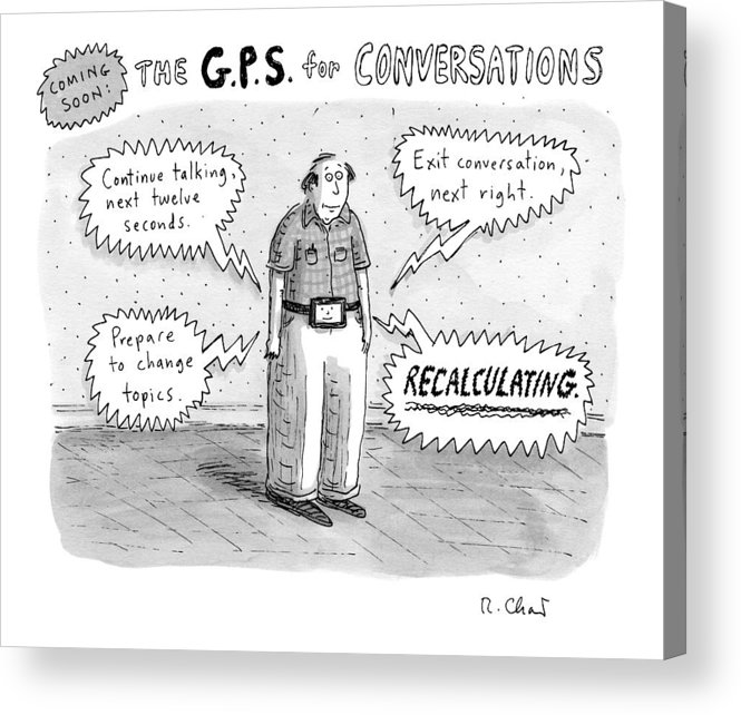 Tv-remote Controls Acrylic Print featuring the drawing A Man Is Standing Listening To A G.p.s. Voice by Roz Chast