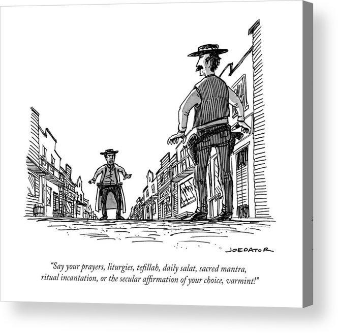 Say Your Prayers Acrylic Print featuring the drawing A Wild West Duel by Joe Dator