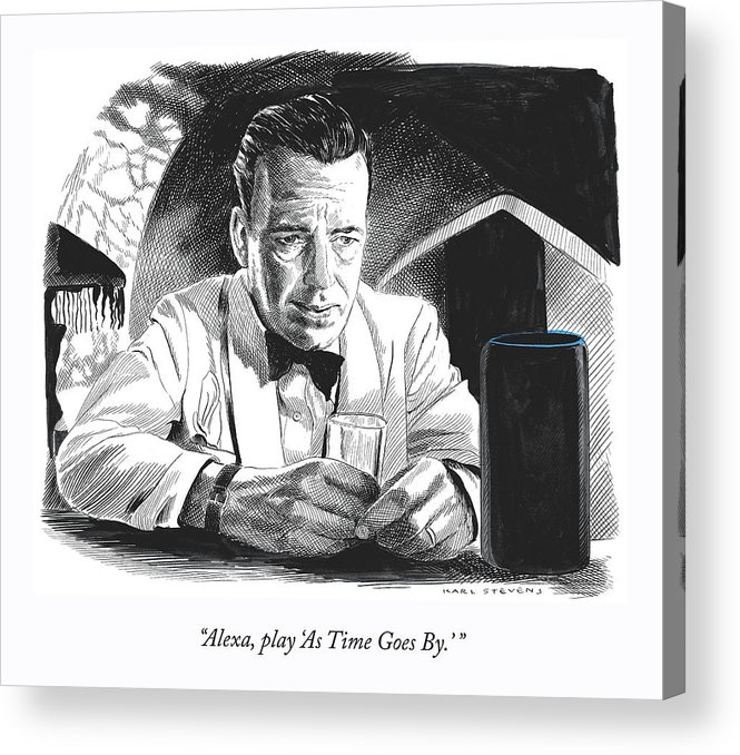 """""""alexa—play 'as Time Goes By.'"""" Acrylic Print featuring the drawing As Time Goes By by Karl Stevens"""