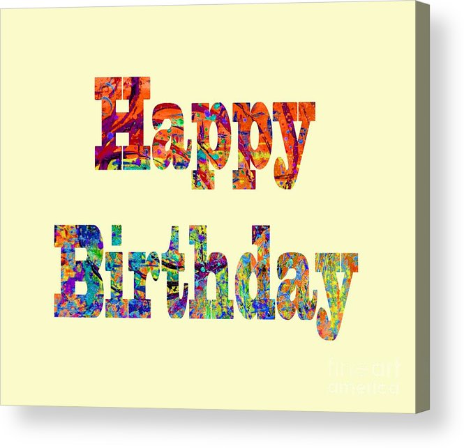 Happy Birthday Acrylic Print featuring the digital art Happy Birthday 1007 by Corinne Carroll