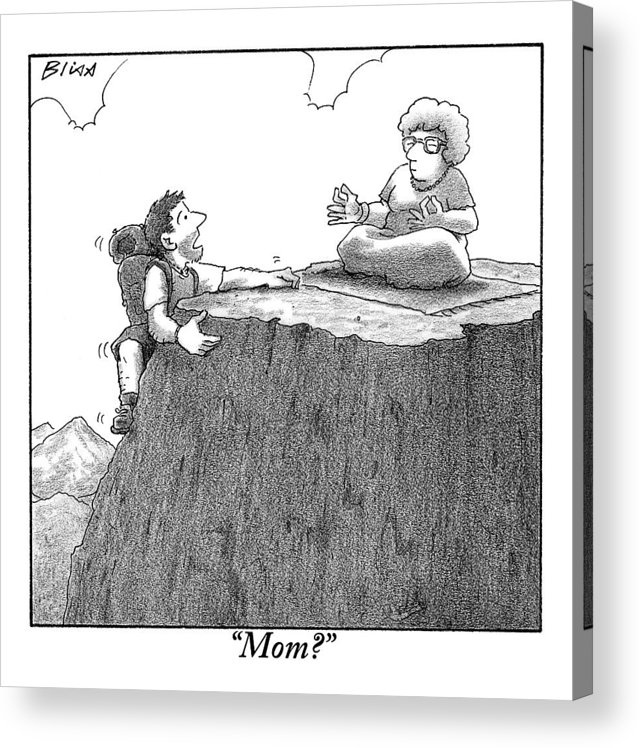 Gurus Acrylic Print featuring the drawing A Man Ascends A Mountain To Discover His Mother by Harry Bliss