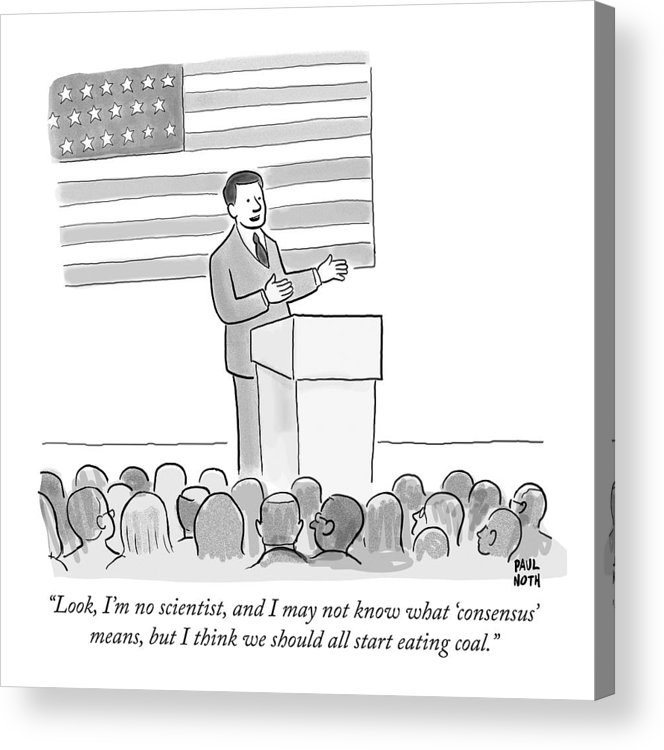 A Politician Delivers A Campaign Speech Acrylic Print by Paul Noth