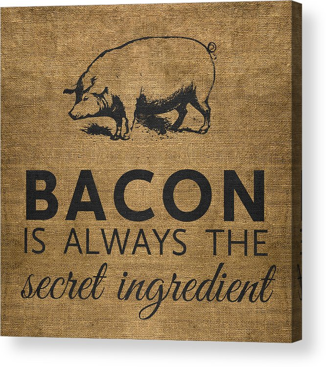 Bacon Acrylic Print featuring the digital art Bacon is Always the Secret Ingredient by Nancy Ingersoll