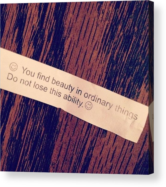 Art Acrylic Print featuring the photograph #words #fortunecookie #instaday #beauty by Marianna Mills