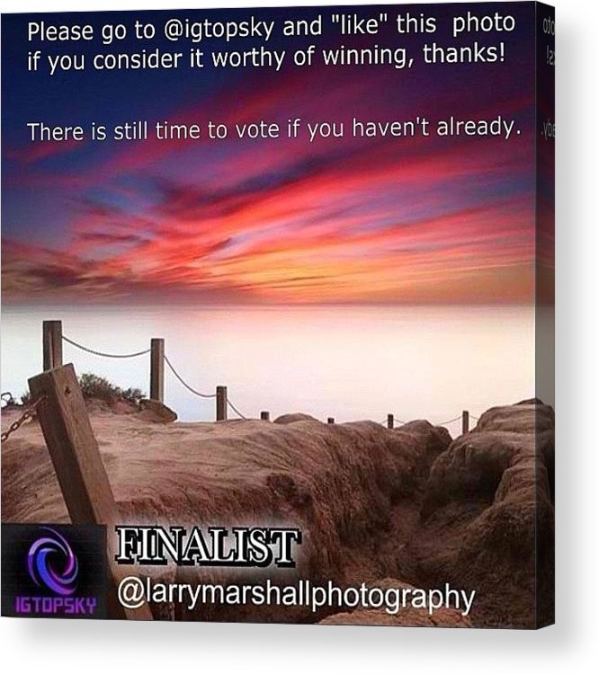 Acrylic Print featuring the photograph There Is Still Time To Go To @igtopsky by Larry Marshall
