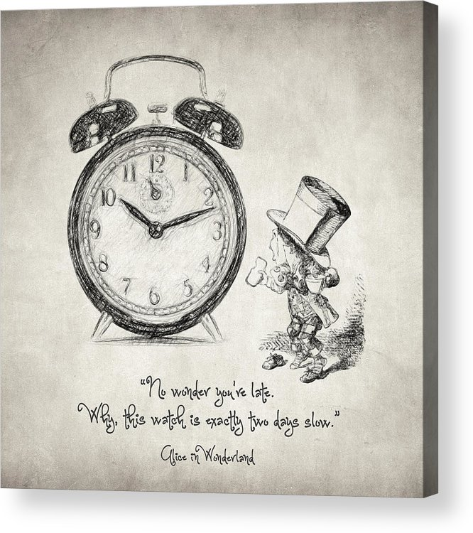 Alice In Wonderland Acrylic Print featuring the drawing Alice in Wonderland Quote by Zapista OU