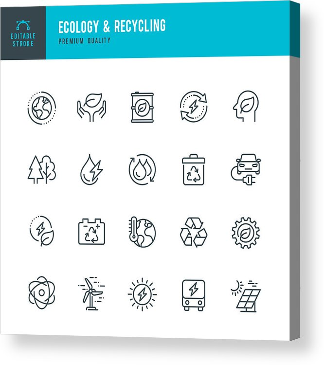 Environmental Conservation Acrylic Print featuring the drawing ECOLOGY & RECYCLING - set of line vector icons. Editable stroke. Pixel Perfect. Set contains such icons as Climate Change, Alternative Energy, Recycling, Green Technology. by Fonikum