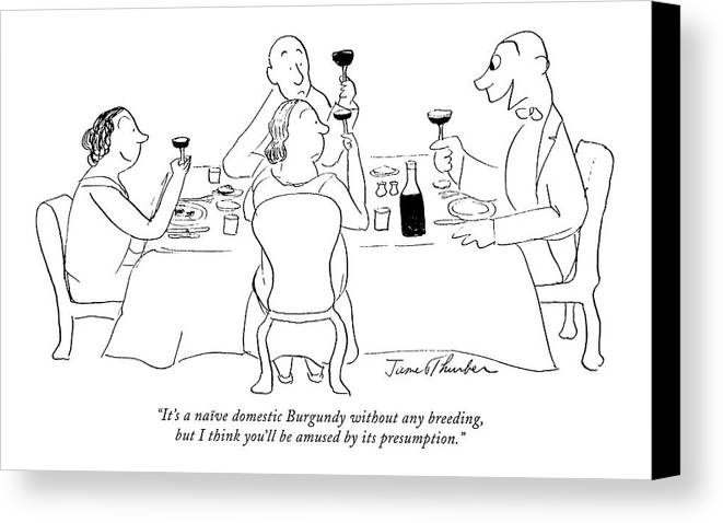 Consumerism Canvas Print featuring the drawing It's A Naive Domestic Burgundy Without Any by James Thurber
