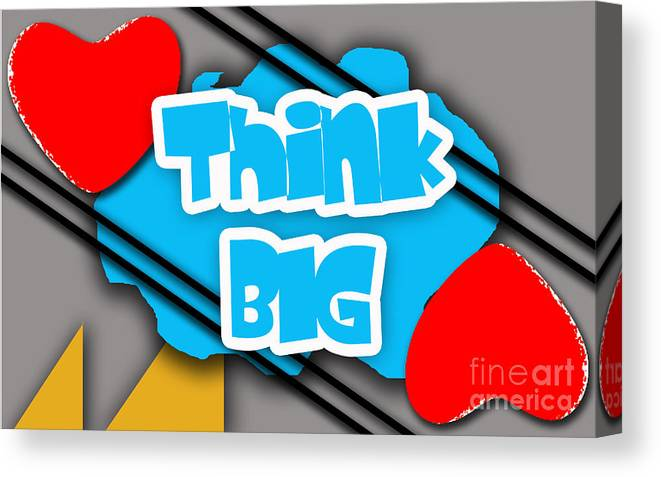 Think Big Canvas Print featuring the mixed media Think Big by Marvin Blaine