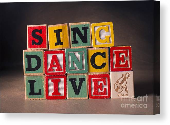 Sing Dance Live Canvas Print featuring the photograph Sing Dance Live by Art Whitton