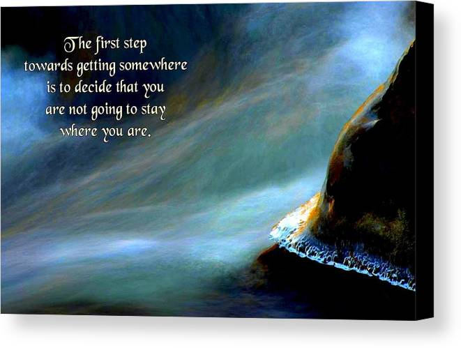 Quotation Canvas Print featuring the photograph The First Step by Mike Flynn