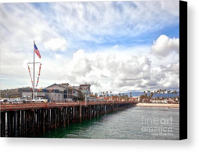 Stearns Wharf Canvas Print featuring the photograph Stearns Wharf Santa Barbara California by Artist and Photographer Laura Wrede