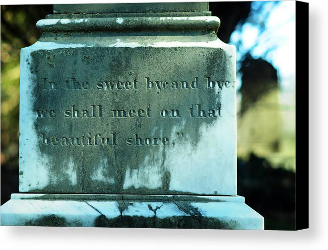 Cemetery Canvas Print featuring the photograph Sweet Bye And Bye by Rebecca Sherman