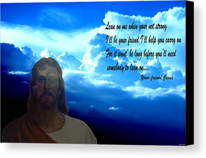 Jesus Digital Art Clouds Mixed Media Blue Sky Photography Words Sunrise Sunset Digital Art Canvas Print featuring the photograph Lean On Me 3 by Evelyn Patrick