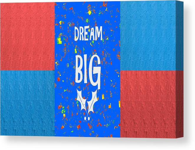 Dream Big Wisdom Quote Words Artistic Panel Red Blue Signature Style  Navinjoshi Artist Created Imag Canvas Print