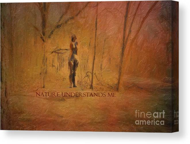 Nature Understands Me Canvas Print featuring the photograph Nature Understands Me by Liane Wright