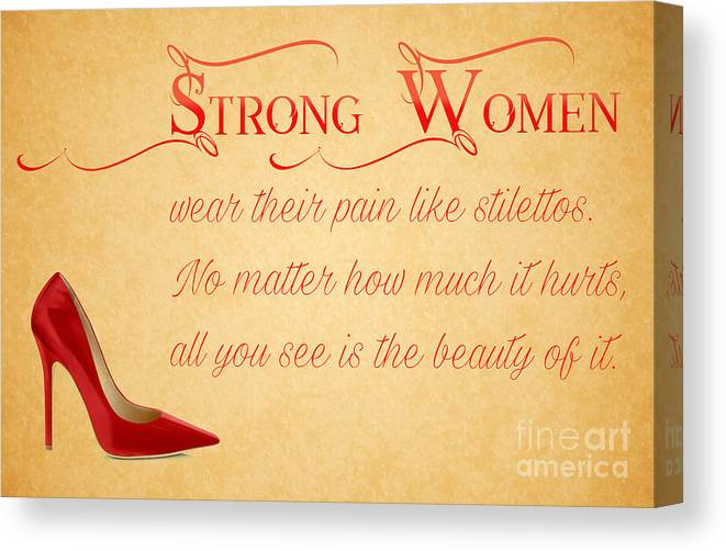 Strong Women Wear Their Pain Like Stilettos Quote Canvas Print