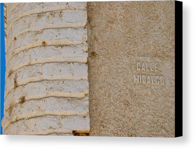 Calle Canvas Print featuring the photograph Calle Hidalgo by Mike Horvath