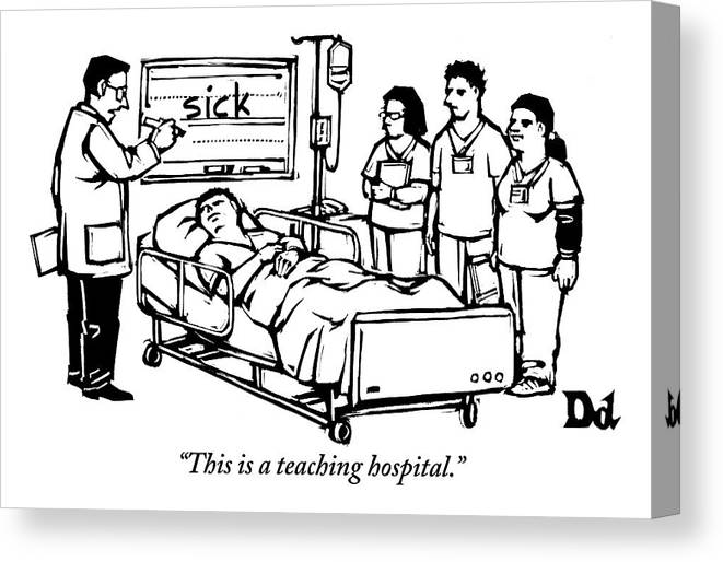 Teach Canvas Print featuring the drawing A Doctor Writes The Word Sick On A Blackboard by Drew Dernavich