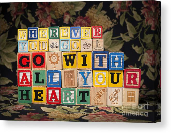Wherever You Go Go With All Your Heart Canvas Print featuring the photograph Wherever You Go Go With All Your Heart by Art Whitton