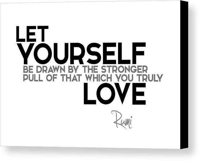 Let yourself drawn love rumi canvas print canvas art by razvan drc rumi quotes canvas print featuring the digital art let yourself drawn love rumi by solutioingenieria Images