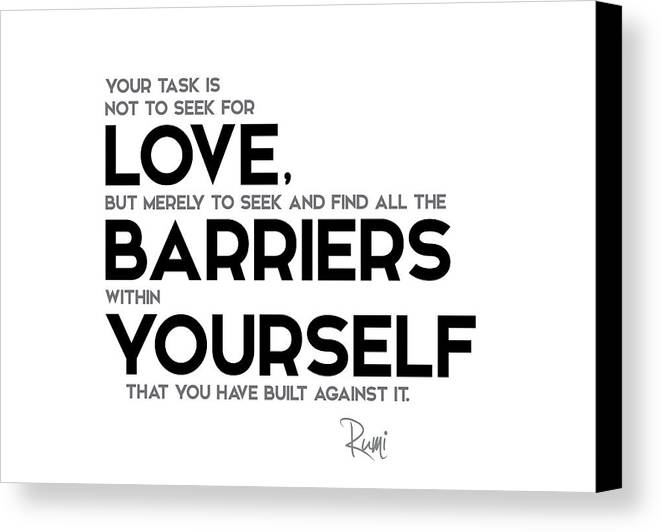 Love barriers within yourself rumi canvas print canvas art by rumi quotes canvas print featuring the digital art love barriers within yourself rumi by razvan solutioingenieria Gallery