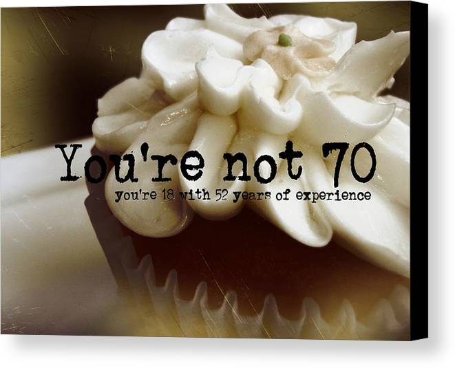 Happy Canvas Print featuring the photograph It's Only A Number 70 Quote by JAMART Photography