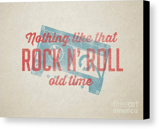 Nothing Like That Old Time Rock N Roll Wall Art Canvas Print ...