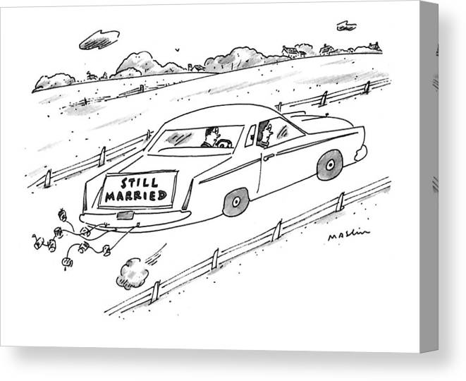 (a Couple Driving A Car With A Sign On The Back Of The Car.) Marriage Canvas Print featuring the drawing A Couple Driving A Car With A Still Married Sign by Michael Maslin
