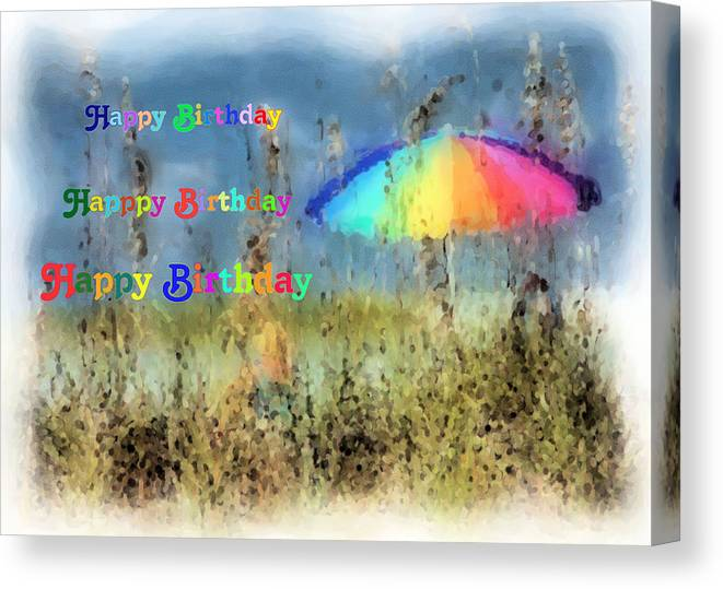 Birthday Canvas Print Featuring The Digital Art Card Beach Umbrella By Rosalie Scanlon