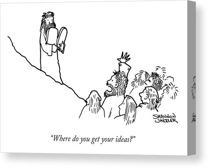 """""""where Do You Get Your Ideas."""" Religion Canvas Print featuring the drawing Your Ideas by Shannon Wheeler"""